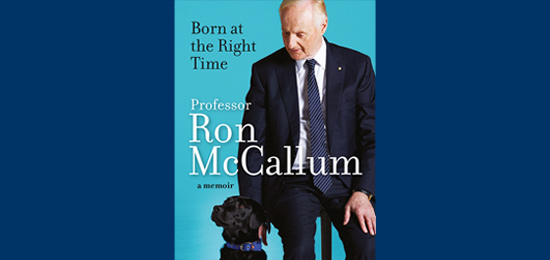 'Born at the right time' book cover. Professor Ron McCallum a memoir. Photo of Professor McCallum and his Seeing Eye Dog